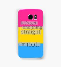 Let's get one thing straight, I'm not - Pansexual flag Samsung Galaxy Case/Skin