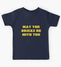 MAY THE BRICKS BE WITH YOU Kids Tee