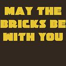 MAY THE BRICKS BE WITH YOU by ChilleeW