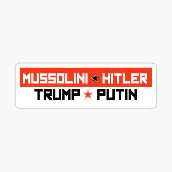 Mussolini Hitler and Trump Putin Bumper Sticker Sticker