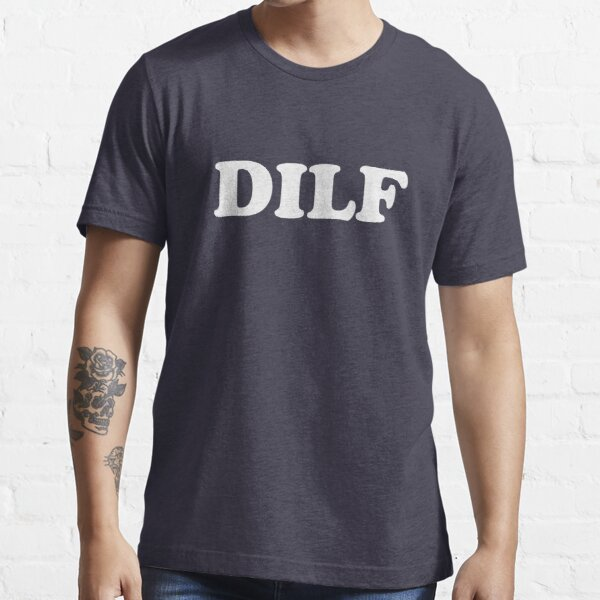 DILF Hot Dad I'd Like To  Essential T-Shirt