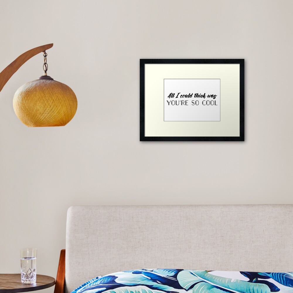 True Romance - All I could think was you're so cool Framed Art Print