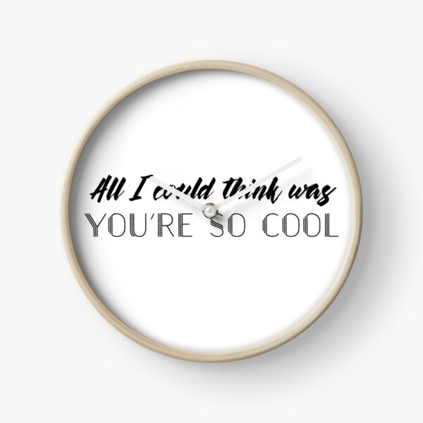 True Romance - All I could think was you're so cool Clock