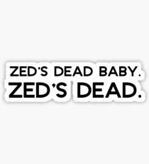 Pulp Fiction - Zed's dead baby. Zed's dead. Sticker