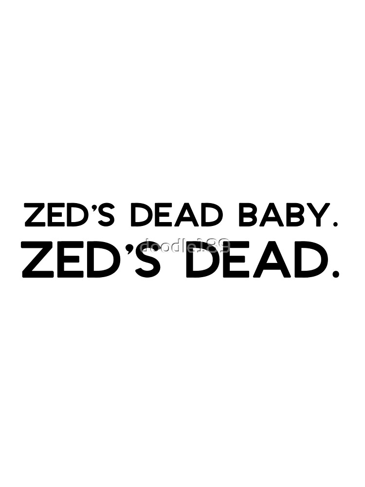 Pulp Fiction - Zed's dead baby. Zed's dead. by doodle189