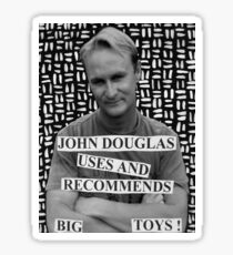 John Douglas Uses And Recommends Big Toys Sticker