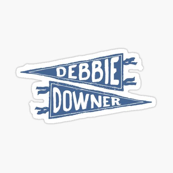 Debbie Downer Sticker