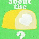 What About The Twinkie? Print / Iphone / Ipod / Ipad by swelldame