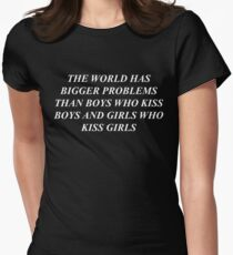 """the world has bigger problems than boys who kiss boys and girls who kiss girls"" / LGBT+ / white print Womens Fitted T-Shirt"