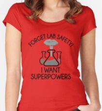 Forget Lab Safety  I Want Superpowers  Women's Fitted Scoop T-Shirt