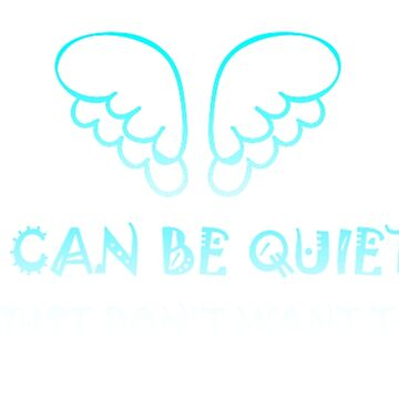 I Can Be Quiet by dianaseneque