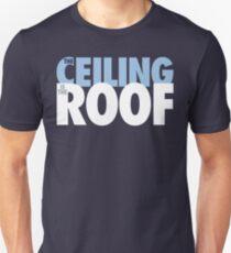 Die Decke ist das Dach (hellblau / weiß) Unisex T-Shirt