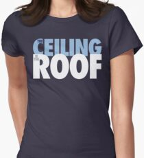The Ceiling Is The Roof (Light Blue/White) Womens Fitted T-Shirt