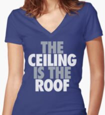 The Ceiling Is The Roof (Grey/White) Women's Fitted V-Neck T-Shirt