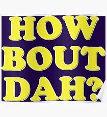 How bout dah? Poster