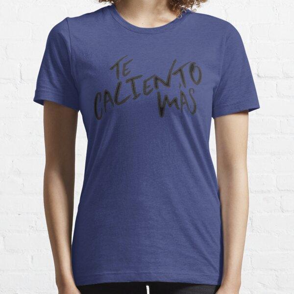 Te Caliento Mas Camiseta esencial
