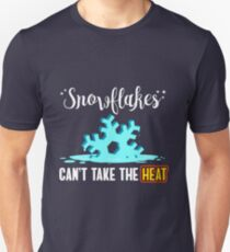Snowflakes Can't Take The Heat T-Shirt
