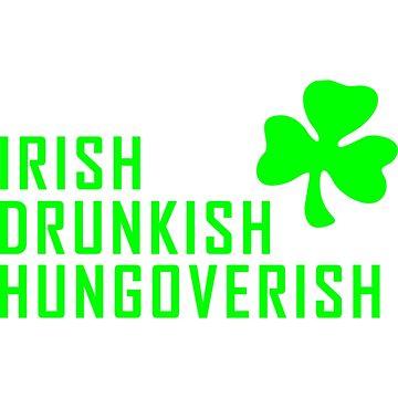 Irish Drunkish Hungoverish St. Patrick´S Day- funny st patrick day shirt by harrisashlyn801