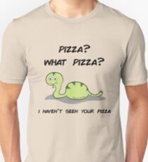 What pizza? Unisex T-Shirt