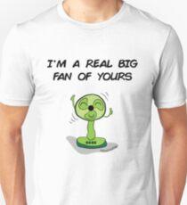 I'm a big fan of yours Unisex T-Shirt