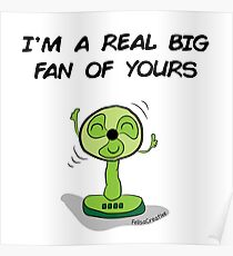 I'm a big fan of yours Poster