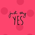Zoe - Just Say Yes - Cherry Red - A by 4ogo Design