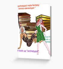 archetypal male fantasy bimbo-stereotype  Greeting Card
