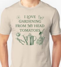 I Love Gardening From My Head Tomatoes Unisex T-Shirt