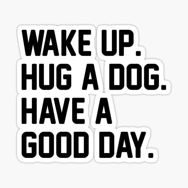 Hug A Dog Sticker