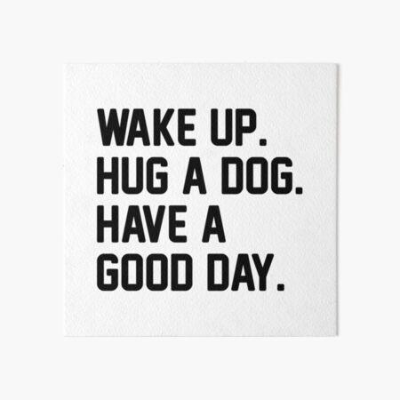 Hug A Dog Art Board Print