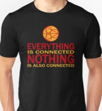 Everything is connected, nothing is also connected Slim Fit T-Shirt