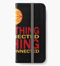 Everything is connected, nothing is also connected iPhone Wallet/Case/Skin