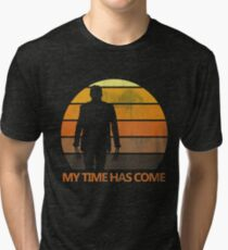 My Time Has Come Tri-blend T-Shirt
