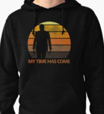 My Time Has Come Pullover Hoodie