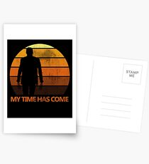 My Time Has Come Postcards