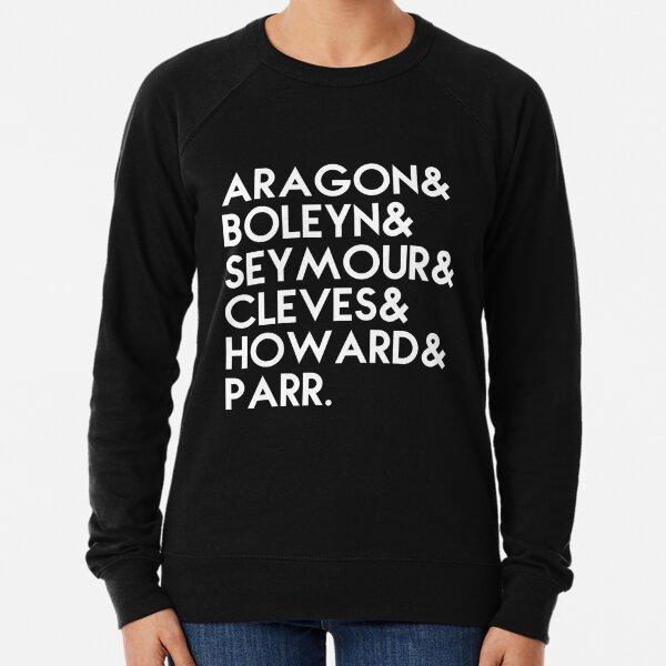 Henry VIII's 6 wives Lightweight Sweatshirt