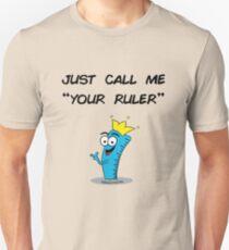 Your Ruler Unisex T-Shirt
