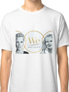 Gillian Anderson, Jennifer Nadel - We - PROCEEDS TO CHARITY! Classic T-Shirt