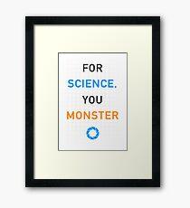 Portal - For Science, You Monster Framed Print