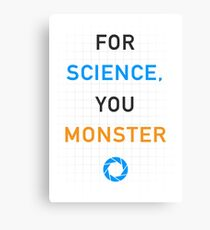 Portal - For Science, You Monster Canvas Print