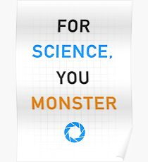 Portal - For Science, You Monster Poster