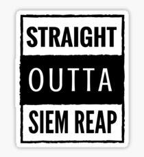 straight outta siem reap Sticker