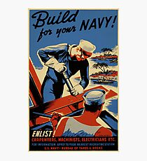 Vintage Recruitment Poster - Build for Your Navy! (1941) Photographic Print