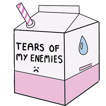 Tears of my Enemies by Queenjellybeany