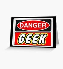 Danger Geek Sign Greeting Card