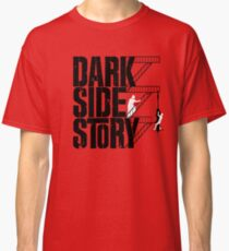 Dark Side Story Classic T-Shirt