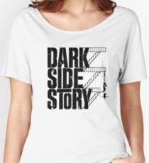Dark Side Story Women's Relaxed Fit T-Shirt