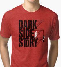 Dark Side Story Tri-blend T-Shirt
