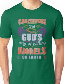 Caregivers Are God's Way of Putting Angels On Earth T Shirt Unisex T-Shirt