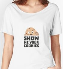 Show me your Cookies R9xqn Women's Relaxed Fit T-Shirt